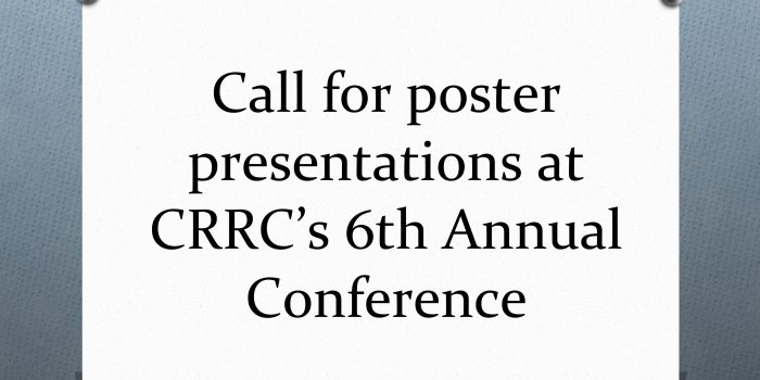Call for poster presentations at CRRC's 6th Annual Conference